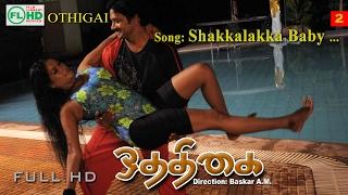 Shakalakka | Tamil Video song | Othigai