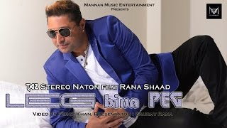 New Punjabi Songs 2016 I Leg Bina Peg I Stereo Nation Feat Rana Shaad I Latest Punjabi Songs 2016