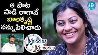 ఆ పాట పాడి రాగానే బాలకృష్ణ నన్ను పిలిచారు - Sameera Bharadwaj || Melodies And Memories