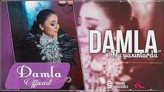 Damla - Bu Yaxinlarda (Klip, 2017) (Ezizim)