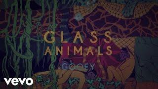 Glass Animals - Gooey (Lyric Video)
