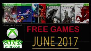 Xbox Live Games With Gold June 2017 #GamesWithGold