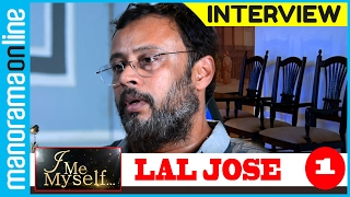 Lal Jose | Exclusive Interview | Part 1/2 | I Me Myself | Manorama Online