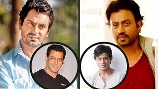 SRK & Salman Played A Big Role In Irrfan-Nawaz's Life?