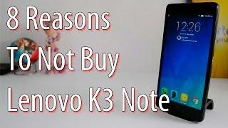 8 Reasons To Not Buy Lenovo K3 Note- Crisp Review