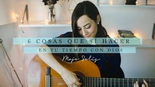6 cosas que SÍ HACER  en tu Tiempo con Dios (LEDCOM) - Majo Solís Vlog // Serie: Tiempo Con Dios