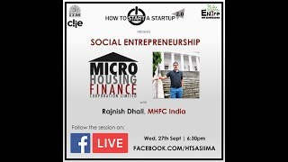 How To Start A Startup 2.0 | Session 2 - 'The MHFC Story', Rajnish Dhall | Social Entrepreneurship