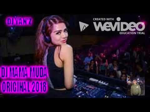 Xxx Mp4 DJ MAMA MUDA ORIGINAL 2018 3gp Sex