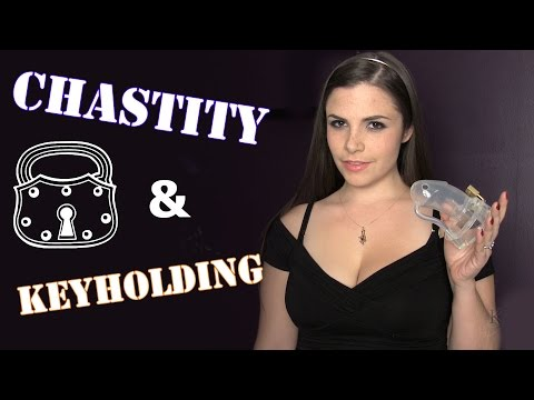 Chastity and Keyholding