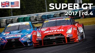 2017 SUPER GT FULL RACE 1080p - ROUND 4 - Sportsland SUGO - LIVE, ENGLISH COMMENTARY.