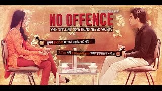 No Offence- When things get (dis)arranged l Episode 1 l Web series I HD