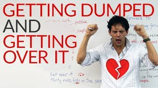 Talking about LOVE & relationships in English: I got dumped!