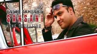 Yasir Akhtar - Sansani - The Sensation (Official Video)