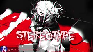Nightcore - Turn Up The Stereotype
