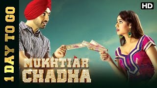 1 Day To Go   Muktiar Chadha Releases This Friday   Diljit Dosanjh