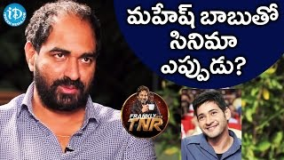 Krish About Mahesh Babu || Frankly With TNR || Talking Movies With iDream
