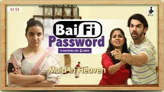 SIT | Maid In Heaven | BAI-FI PASSWORD | S2 E5 | Chhavi Mittal | Shubhangi Litoria