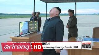 Kim Jong-un watched firing of intermediate-range Hwasong-12 missile: KCNA