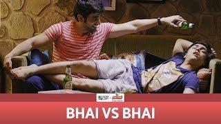 FilterCopy | Bhai vs. Bhai | Ft. Ayush Mehra and Rohan Shah