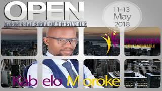 Open Eyes, Open Scriptures Open Understanding Conference - Apostle Kabelo Moroke