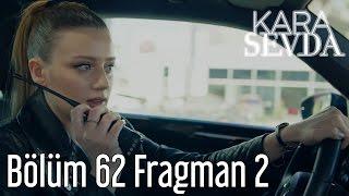 Kara Sevda 62. Bölüm 2. Fragman
