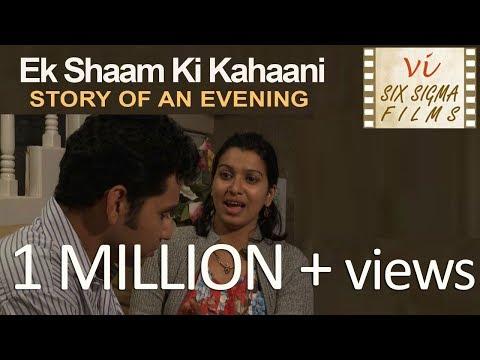 Ek Shaam Ki Kahaani- Story Of An Extramarital Affair  | Six Sigma Films