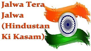 Desh Bhakti DJ Remix Mp3 Song : Jalwa Tera Jalwa Hindustan Ki Kasam (Hard Comptition Mix) By Dj Rk