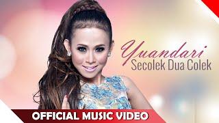Yuandari - Secolek Dua Colek - Official Music Video - NAGASWARA