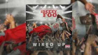 iDeezy Foo - Wired Up (AUDIO)