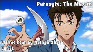 Let me hear by NateWantsToBattle (English Dub Cover) Lyrics | Parasyte: The Maxim Opening