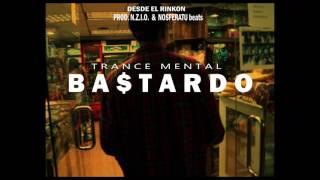 RAP BASTARDO / TRANCE MENTAL (DESDEELRINKON)