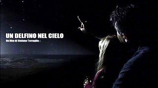 Stefano Terraglia - Un delfino nel cielo (Film Completo ITA)