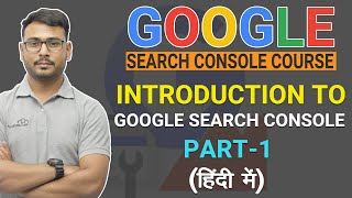 Google Search Console Course 2019   Introduction To Google Search Console   ( Part-1 )