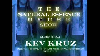 The Natural Essence House Show Episode #67 - Guest Mix: Kev Kruz (New York)