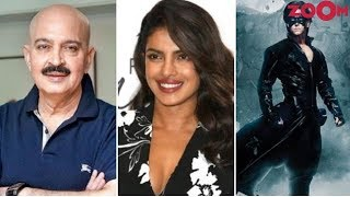 Rakesh Roshan Confirms Priyanka Chopra Being A Part Of Hrithik Roshan