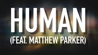 Human (feat. Matthew Parker) - [Lyric Video] Holly Starr