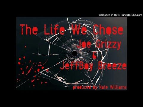 The Life We Chose ft. Jeffboy Breeze