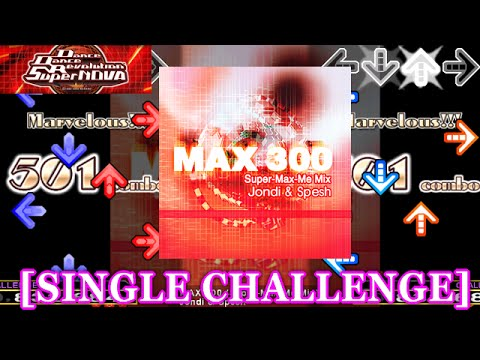 【DDR】MAX 300 (Super-Max-Me Mix)  [SINGLE CHALLENGE] 譜面確認+クラップ
