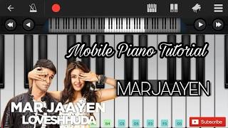 Mar jaayen (loveshhuda) easy mobile perfect piano
