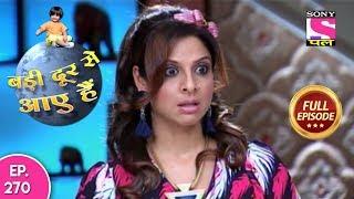 Badi Door Se Aaye Hain - Full Episode 270 - 18th December, 2017