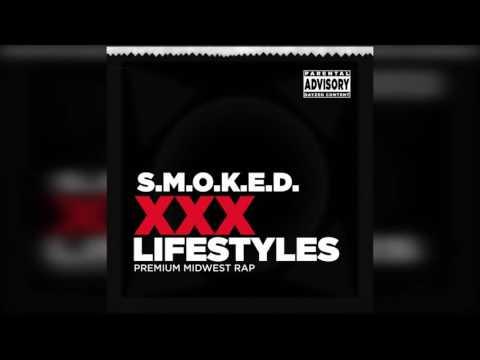 S.M.O.K.E.D. - XXX Lifestyles