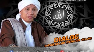 Hikmah Buya Yahya..ᴴᴰ | Dialog Rasulullah Dengan Allah (Dialogue Rasululloh with Allah)