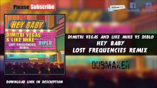 Dimitri Vegas & Like Mike vs Diplo - Hey Baby (Lost Frequencies Remix)