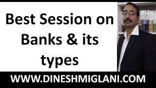 Best Session on Banks and its types by Dinesh Miglani Tutorials