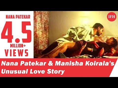 Xxx Mp4 Nana Patekar And Manisha Koirala S Unusual Love Story Indian Film History 3gp Sex