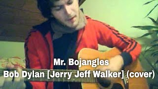 Mr. Bojangles - Bob Dylan [Jerry Jeff Walker] (cover)