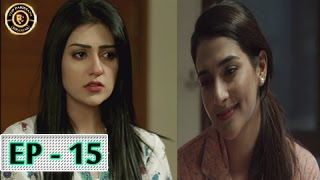 Tumhare Hain Episode 15 - 5th May 2017 - Top Pakistani Drama