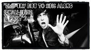 TRY NOT TO SING ALONG EMO EDITION PART 2