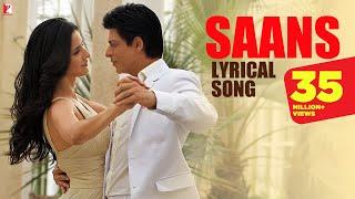 Lyrical: Saans Full Song with Lyrics | Jab Tak Hai Jaan | Shah Rukh Khan | Katrina Kaif | Gulzar