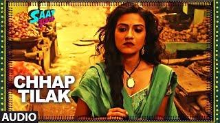 Chhap Tilak Full Audio Song | SAAT UCHAKKEY |Manoj Bajpayee, Anupam Kher, Kay Kay Menon&Aditi Sharma